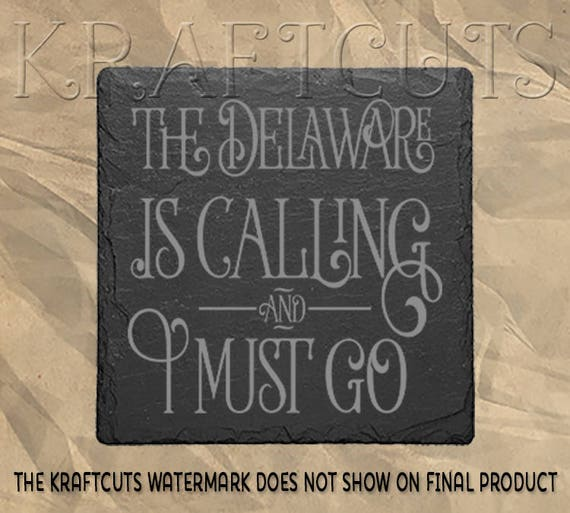 The Delaware Is Calling Laser Engraved Slate Coaster