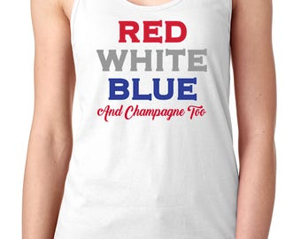 Red, White Blue and Champagne Too - Fourth of July tank with Glitter