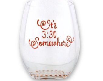 Gift For Teacher, Wine Glass, For Teacher, It's 3:30 Somewhere