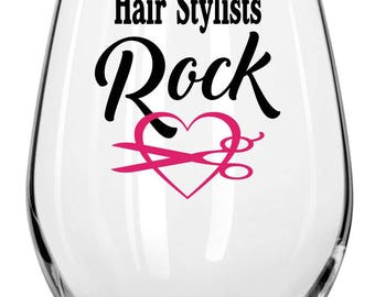 Hairstylist Rock Wine Glass  -Fun Wine Glasses - Holiday Gift,friend gift, birthday gift,sassy&fun,gifts for girlfriends,wine loving friends