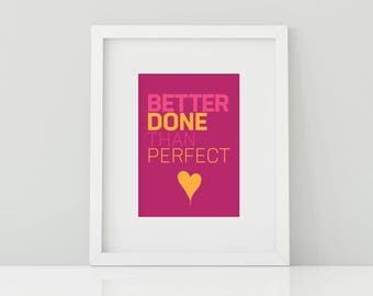 Printable | Better Done Than Perfect | 8x10 Artwork with Mat Border (White)
