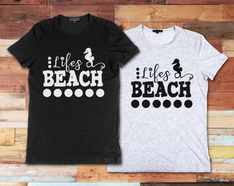 Lifes A Beach Custom Novelty Unisex Adult T-Shirt Vinyl Funny Tee Fun Gift Idea Cute TShirt Shirt Beach Vacation Trip Destination Cruise Sea