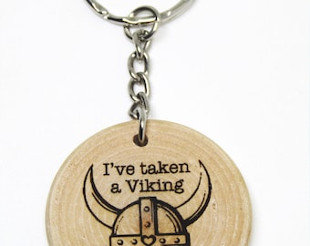 Valentine's Day Ive Taken A Viking To You Funny Cheesy Boyfriend Pun Quote Wooden Gift Keyring