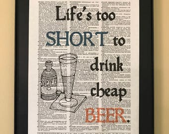 Life's too short to drink cheap beer; Father's Day; Dictionary Print; Page Art;