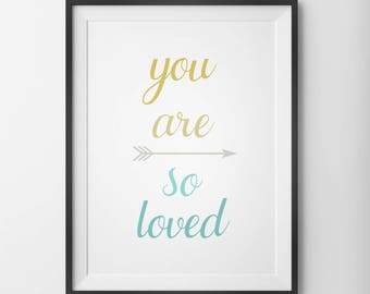 You Are So Loved, You Are So Loved Print, Teal and Yellow, Nursery Print, Love Print, Love Quote, Bedroom Print, Blue and Yellow, Mustard