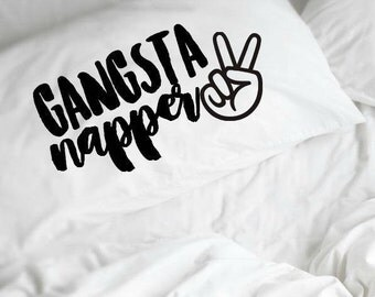 Gangsta Napper Pillow, White Pillowcase, Housewarming Gift, Preppy Gift, Apartment Decor,  White linens, Funny Pillow Cases