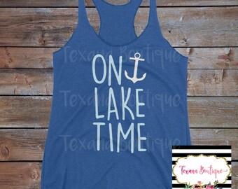 On lake time shirt, lake shirt, summer tank tops, women's graphic tees, lake tank tops, women's summer tops, women's vinyl tank, anchor tees
