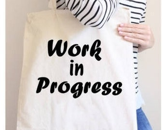 Tote Bag with Sayings - Work in Progress Tote Bag - Cotton Canvas Tote Bag-Inspirational Tote - Market Tote