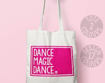 Dance Magic Dance cotton tote bag, canvas tote, strong tote bag, present for teenage girl, best friend, rally, david bowie, love is love