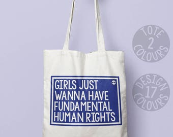 Girls Just Wanna Have Fundamental Human Rights cotton tote bag, strong tote bag, present for women, gift for best friend, feminist, march