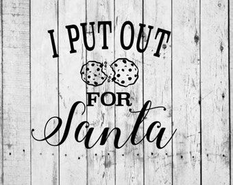 I Put Out Cookies for Santa SVG/Vector
