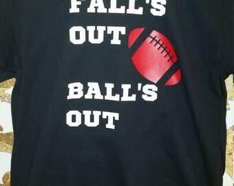 Fall's Out Balls Out FootballT-Shirt