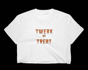 Twerk or Treat Sarcastic Trick or Treat Halloween Party Crop T-Shirt