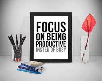 Focus On Being Productive Instead of Busy Quote, Focus Quote, Productive Quotes, Busy Quote, Focus Poster, Productive Print, Focus Print