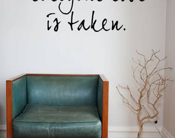 Be Yourself Everyone Else Is Taken Vinyl wall decal sticker