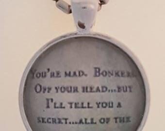 Alice in Wonderland Quote Under Glass Cabochon Pendant