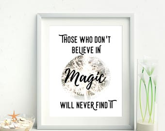 Roald Dahl quote, Those Who Don't Believe in Magic will never find it, Roald Dahl quote magic, nursery decor, kids wall art, kids room
