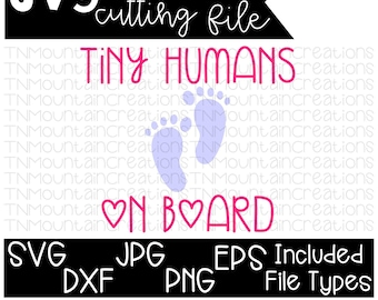 Tiny Humans on Board SVG File, Tiny Humans on Board, Mom Life, Baby,  Cutting File, Silhouette, Cricut, PNG, DXF