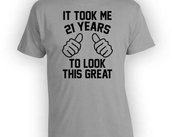 Funny Birthday T Shirt 21st Birthday Gift Ideas Custom Age Personalize Bday TShirt B Day It Took Me 21 Years Old Mens Ladies Tee - BG349