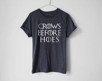 Crows Before Hoes Shirt - Crows Shirt - Jon Snow Shirt - Khaleesi Shirt - Tyrion Lannister Shirt - Graphic Tee - GOT Shirt - Tv Show Shirt
