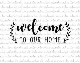 Welcome To Our Home Digital File (svg, dxf, png, jpeg)