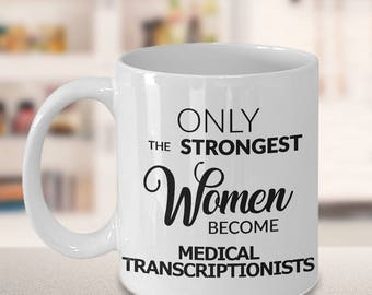 Registered Medical Transcriptionist Mug - Only the Strongest Women Become Medical Transcriptionists Coffee Mug