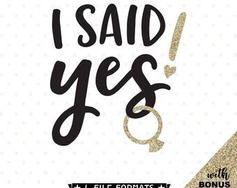 Engagement SVG, I Said Yes SVG file, Bride Shirt iron on file, Engaged SVG vinyl shirt design, Wedding svg