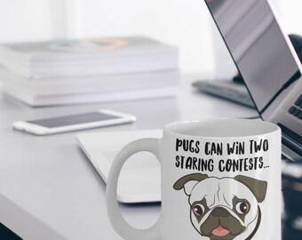 """Funny Pug Mug """"Pugs Can Win Two Starring Contests At The Same Time"""" Pug Coffee Mug Makes A Great Pug Gift"""