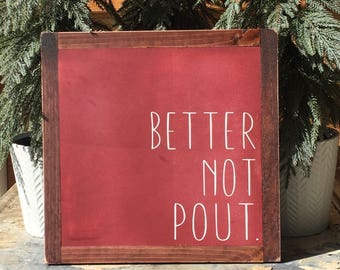 Better Not Pout- Santa Claus is Coming to Town-Small Wood Sign- Christmas Decor- Mantle Decor- Shelf Decor- Funny Christmas Sign- Gift