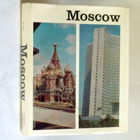 Moscow: Architecture and Monuments 1968 - Hardcover HC w/ Dust Jacket - Soviet & Russian Buildings Historical