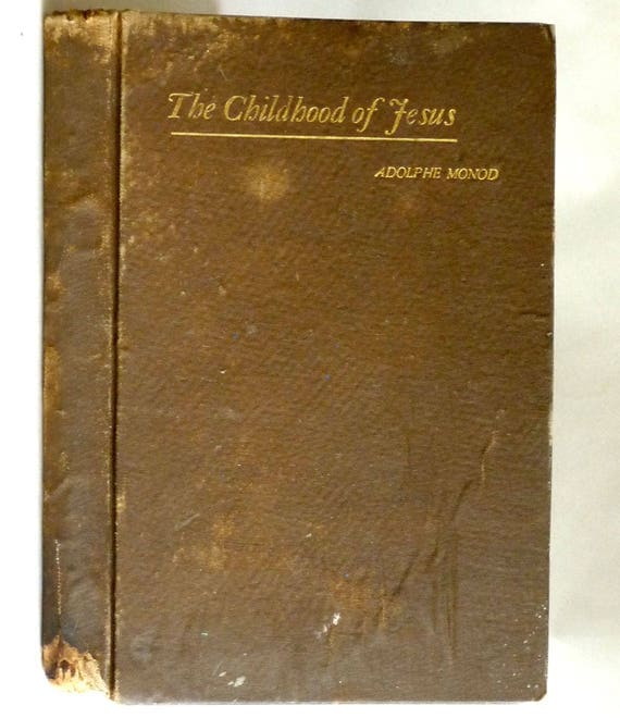 The Childhood of Jesus and Other Sermons 1889 by Adolphe Monod - Congregational Sunday School Publishing - Antique
