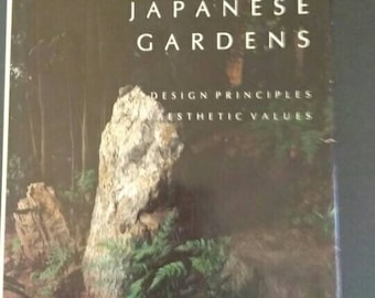 Secret Teachings in the Art of Japanese Gardens , 1987, David A Slawson , Design Principals , Aesthetic Values
