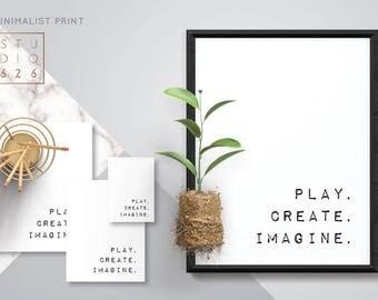 Play, Create, Imagine Print