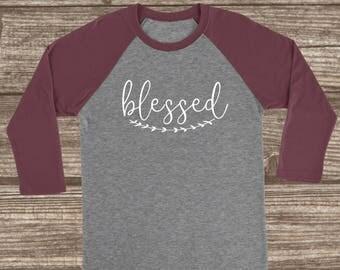 Blessed 3/4 Sleeve T-shirt - Blessed Shirt - Blessed T-Shirt - Baseball Sleeve Shirts - Women's Raglans - Blessed Shirts