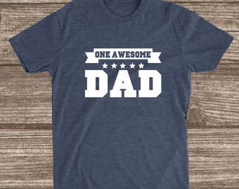 One Awesome Dad T-shirt - Gifts for Dad - Dad Shirts - Awesome Dad Shirt - Dad Gift from Child - Father's Day Gift