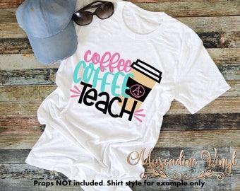 Coffee COFFEE Teach Shirt - Teacher Shirt- Coffee Shirt - Unisex Shirt