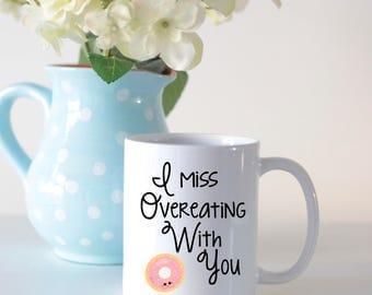 I miss you mug// miss you gift// long distance relationship// food lovers mug// break up mug// divorce mug// foodie gift