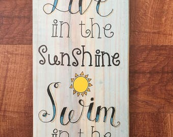 Live in the Sunshine Swim in the Sea Hand Lettered Wall Art