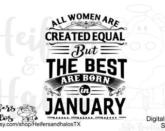 All Women are Created Equal but the best are born in January