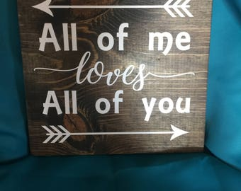 """Wood sign """"All of Me Loves All of You"""""""