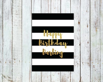 Printable Birthday Card for Her - Happy Birthday Darling - Modern - Gold Foil - Black and White Stripes - Glam - Card for Friend - Coworker