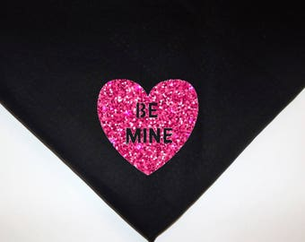 Dog Pet Bandana Valentine's Day Be Mine black pink glitter or choose colors Over the collar or tie on xs small medium large xl
