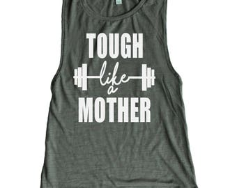 Crossfit Muscle Tank - Tough Like A Mother Workout Tank - Workout Shirt - Flowy Muscle Tank - Tough Mothers - Busy Moms - Fit Mom - fit chic