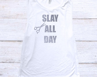 Slay All Day Tank Hairstylist - Muscle Tank - Slay All Day Muscle Tee Metallic Silver - Hairstylist Life - Fun Salon Tee -Hairstylist Muscle