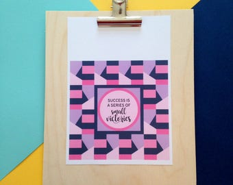 A5 motivational, modern typography print with lovely purple and pink pattern. 'Success is a series of small victories.'