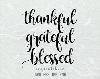 Thankful Grateful Blessed SVG File Svg Silhouette Cut File Cricut Clipart Print Template Vinyl sticker shirt design