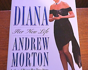 Diana Her New Life by Andrew Morton.