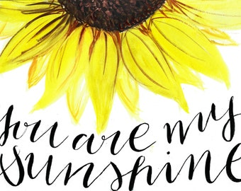 You Are My Sunshine - Sunflower watercolour digital print