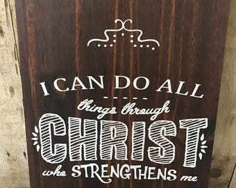 I can do all things through CHRIST wooden sign. Approx 12 inches wide by 17 inches tall