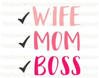 Wife Mom Boss SVG Clipart Cut Files Silhouette Cameo Svg for Cricut and Vinyl File cutting Digital cuts file DXF Png Pdf Eps